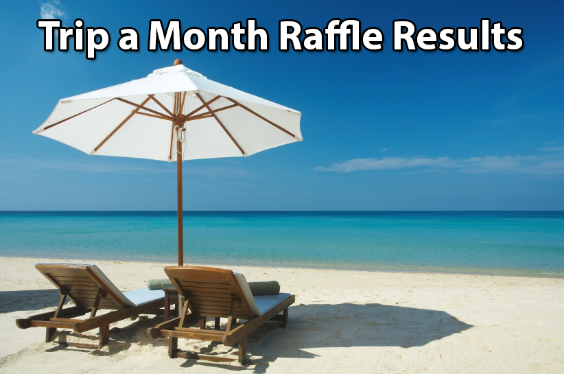 Trip a Month Raffle Results
